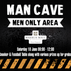 MAERUA MALL MAN CAVE